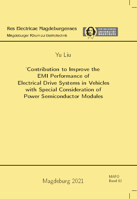 Ansehen Bd. 82 (2021): Liu, Yu: Contribution to improve the EMI performance of electrical drive systems in vehicles with special consideration of power semiconductor modules