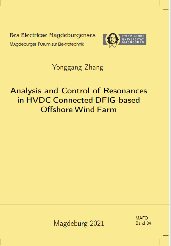 Ansehen Bd. 84 (2021): Zhang, Yonggang:  Analysis and control of resonances in HVDC connected DFIG-based offshore wind farm